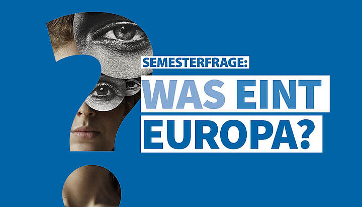 Semesterfrage: Was eint Europa?